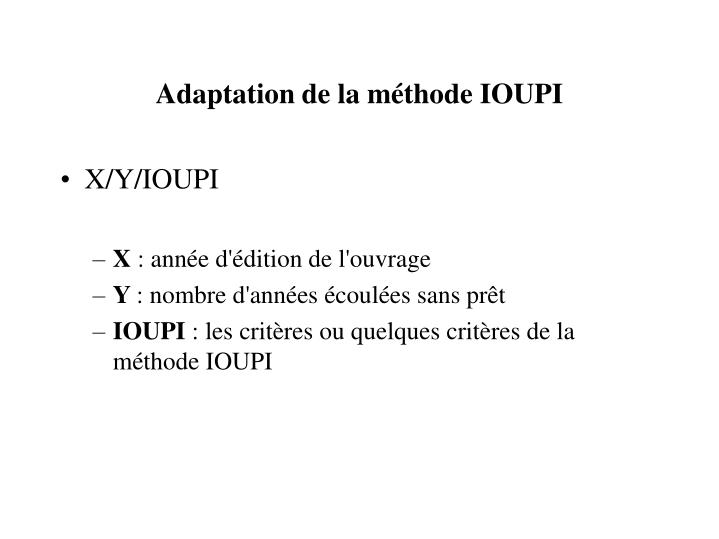 Adaptation de la méthode IOUPI