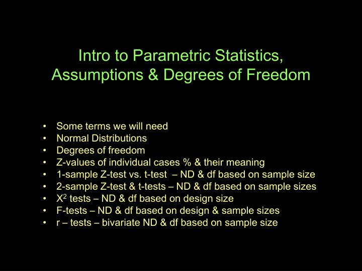 Intro to parametric statistics assumptions degrees of freedom