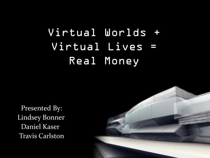 virtual worlds virtual lives real money n.
