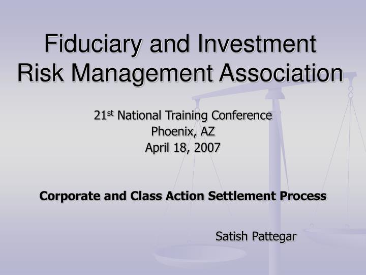 Fiduciary and investment risk management association