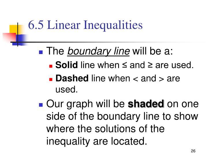 6.5 Linear Inequalities