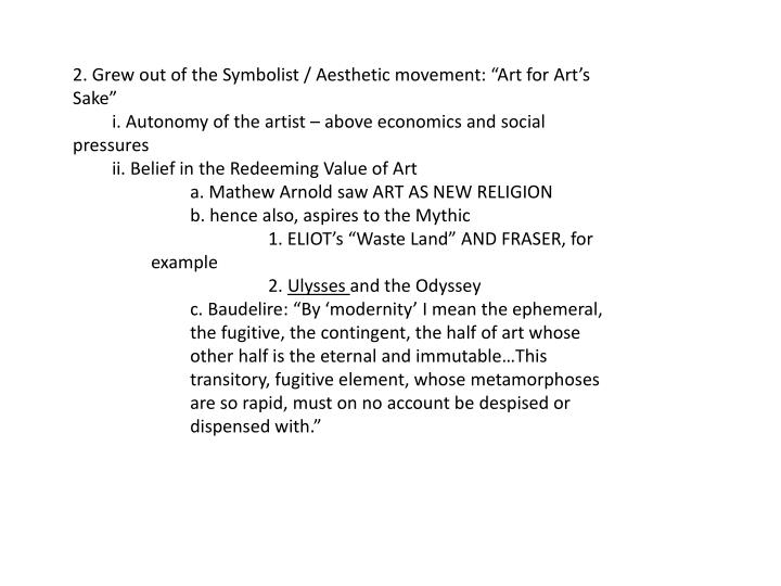 """2. Grew out of the Symbolist / Aesthetic movement: """"Art for Art's Sake"""""""