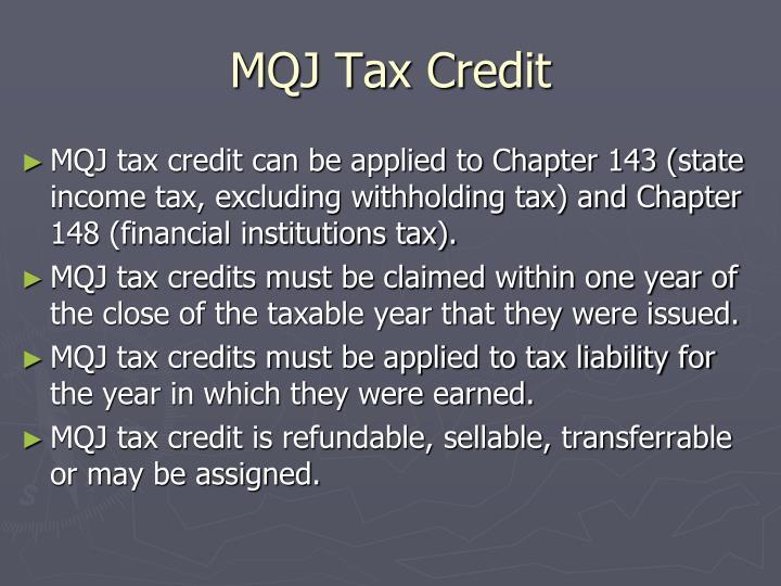 MQJ Tax Credit