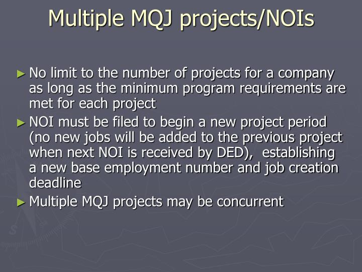 Multiple MQJ projects/NOIs