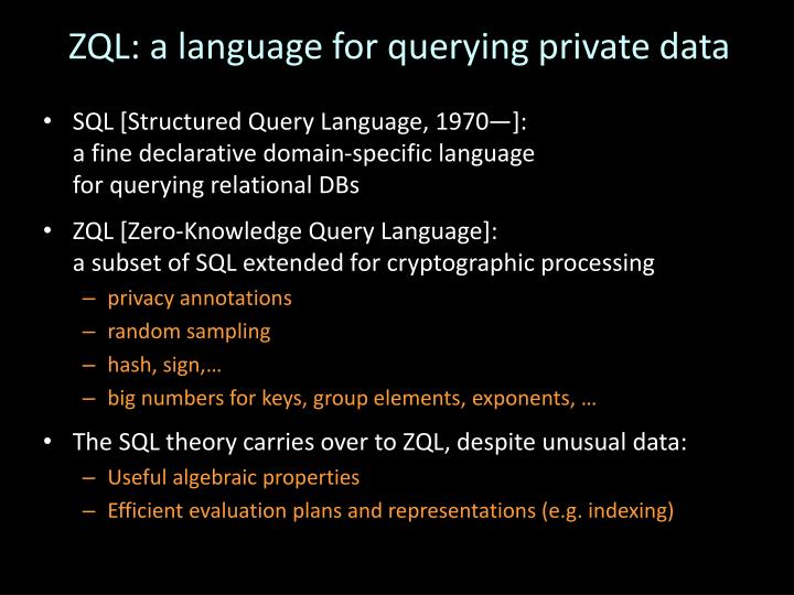 ZQL: a language for querying private data