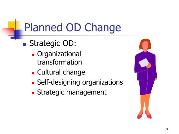 Planned OD Change