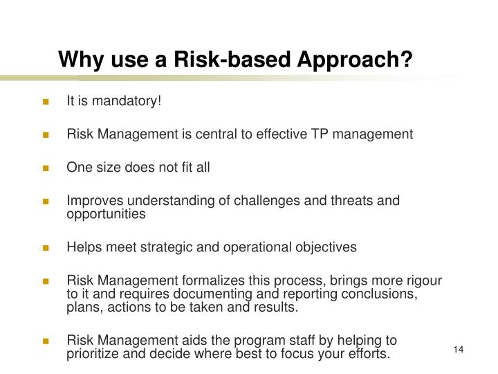 Why use a Risk-based Approach?