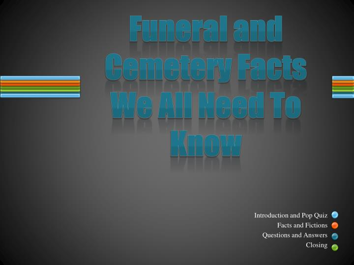 funeral and cemetery facts we all need to know n.