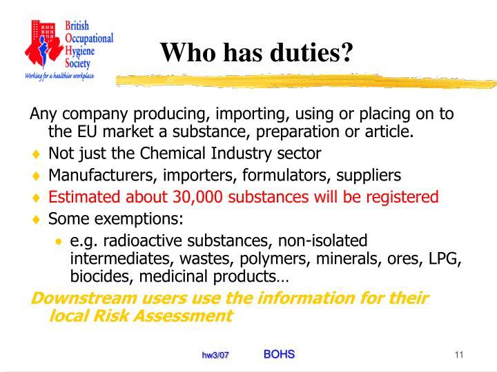 Who has duties?