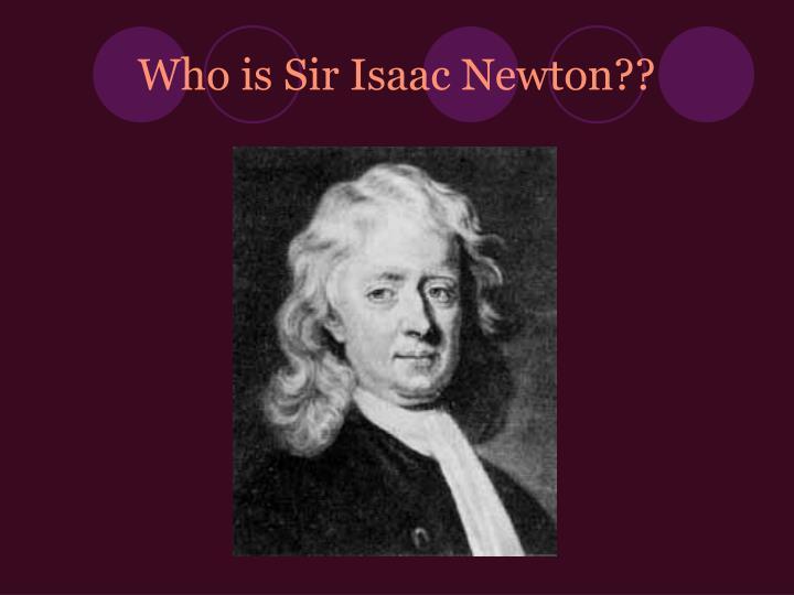 Who is sir isaac newton