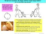 reciprocal causation do happy mothers make happy babies or it is the other way around