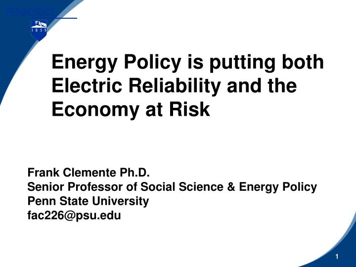 energy policy is putting both electric reliability and the economy at risk