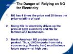 the danger of relying on ng for electricity