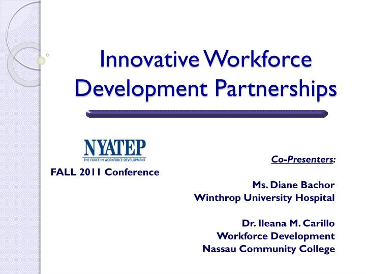 Innovative workforce development partnerships