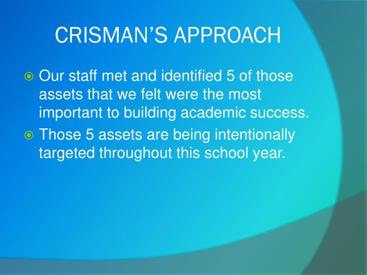 CRISMAN'S APPROACH
