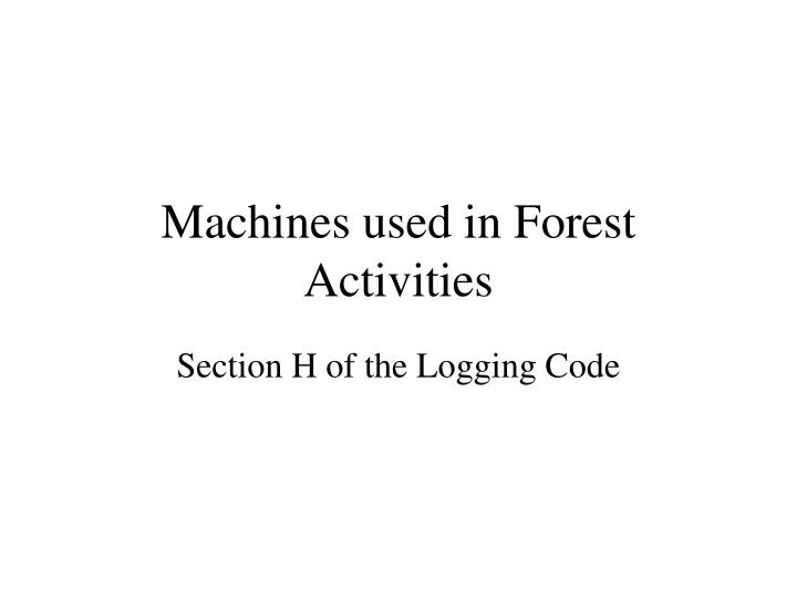 machines used in forest activities n.