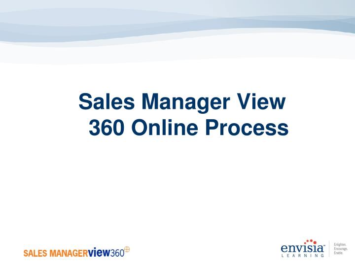 Sales Manager View 360 Online Process