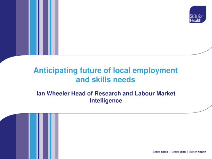 anticipating future of local employment and skills needs n.