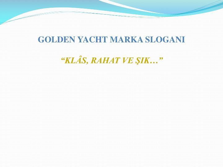 GOLDEN YACHT MARKA SLOGANI