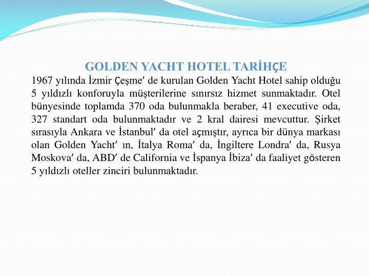 GOLDEN YACHT HOTEL TARİH