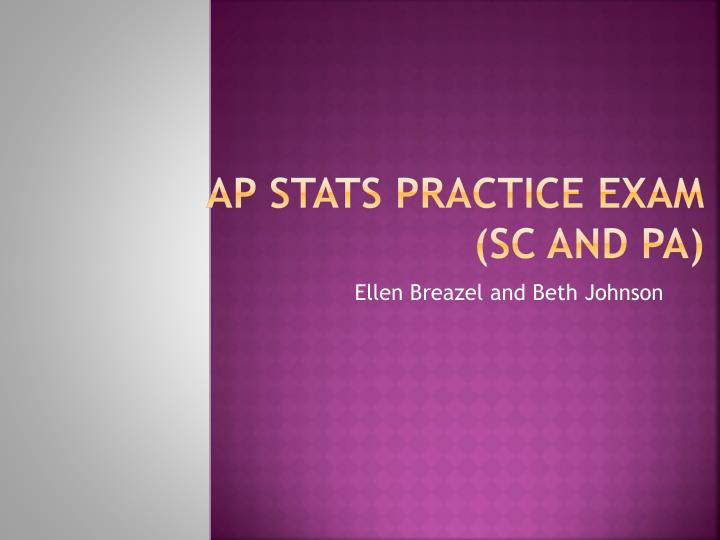 ap stats practice exam sc and pa n.