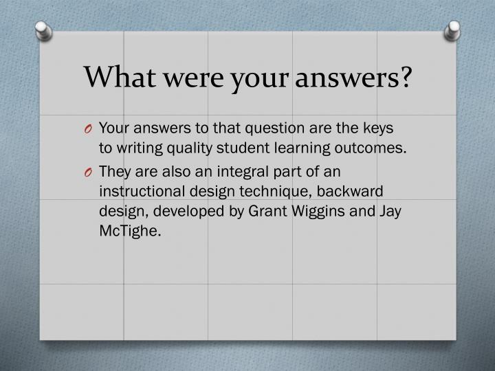 What were your answers