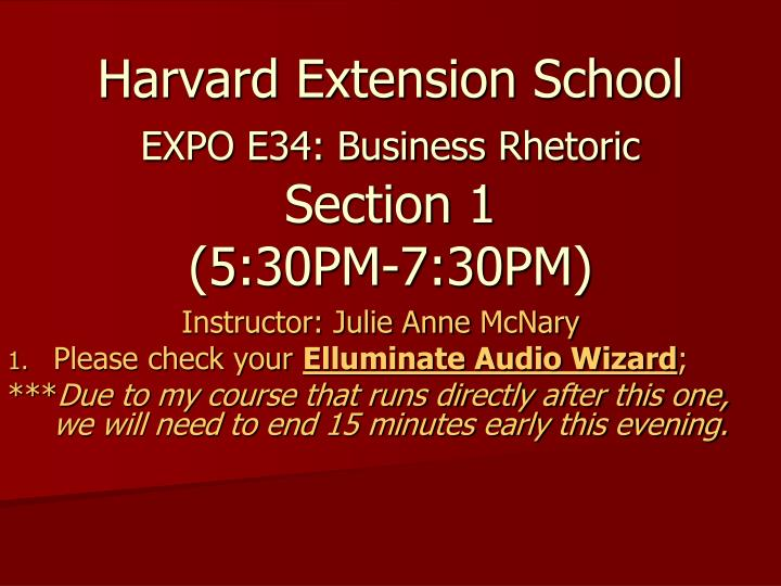 harvard extension school expo e34 business rhetoric section 1 5 30pm 7 30pm n.