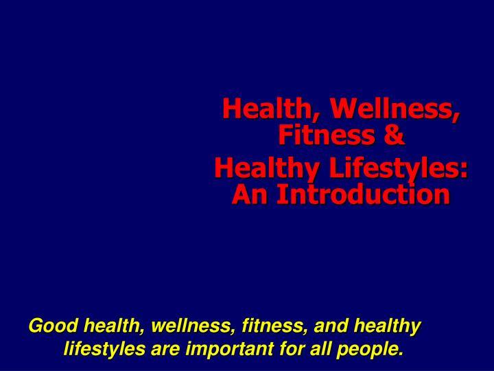 health wellness fitness healthy lifestyles an introduction n.