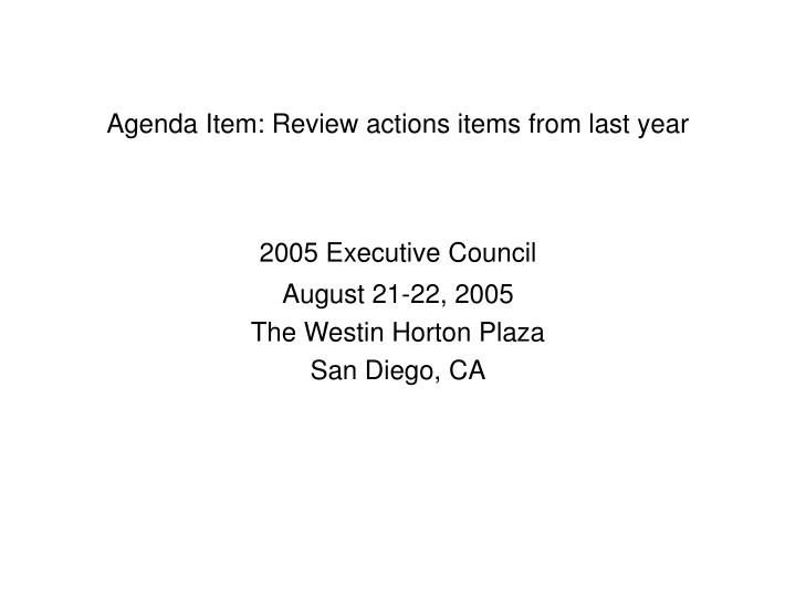 Agenda item review actions items from last year