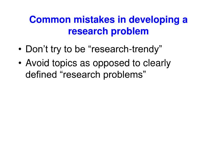 Common mistakes in developing a research problem