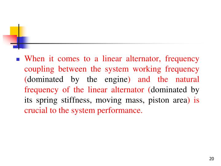 When it comes to a linear alternator, frequency coupling between the system working frequency (