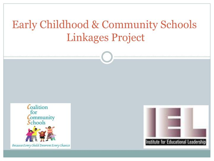 early childhood community schools linkages project n.