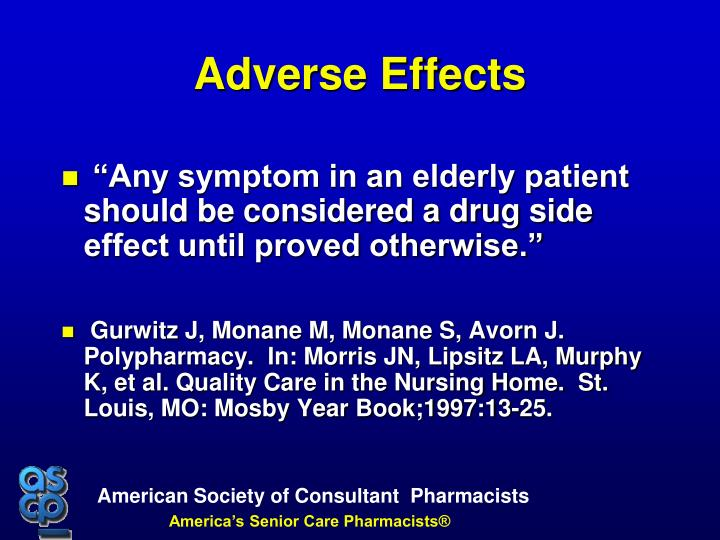 """""""Any symptom in an elderly patient should be considered a drug side effect until proved otherwise."""""""