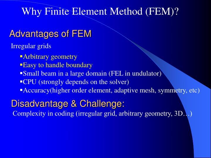 Why Finite Element Method (FEM)?