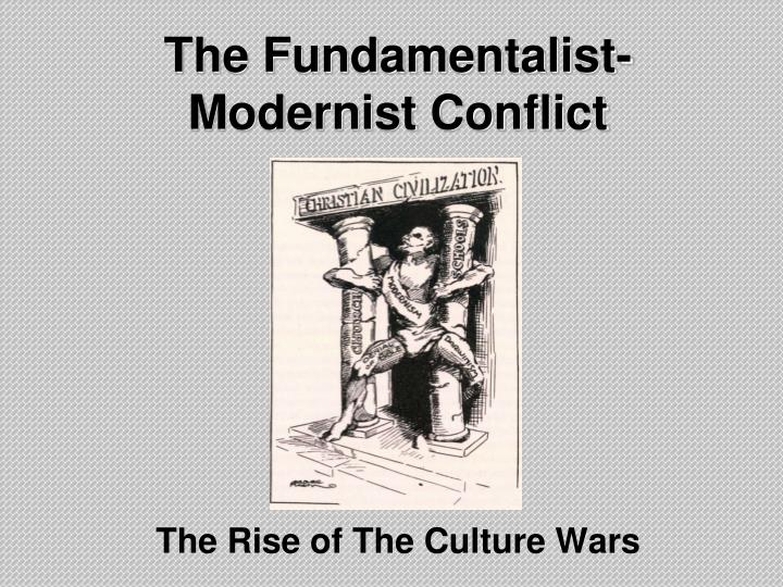 the fundamentalist modernist conflict