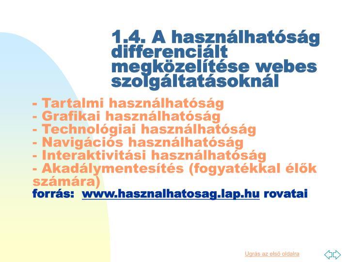 1.4. A használhatóság differenciált megközelítése webes szolgáltatásoknál