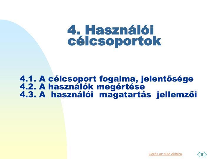 4. Használói célcsoportok