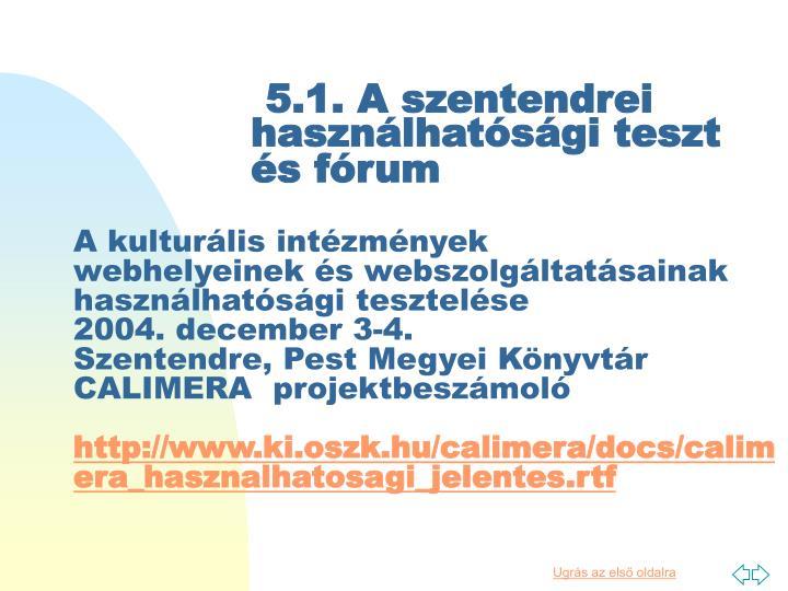 5.1. A szentendrei használhatósági teszt és fórum