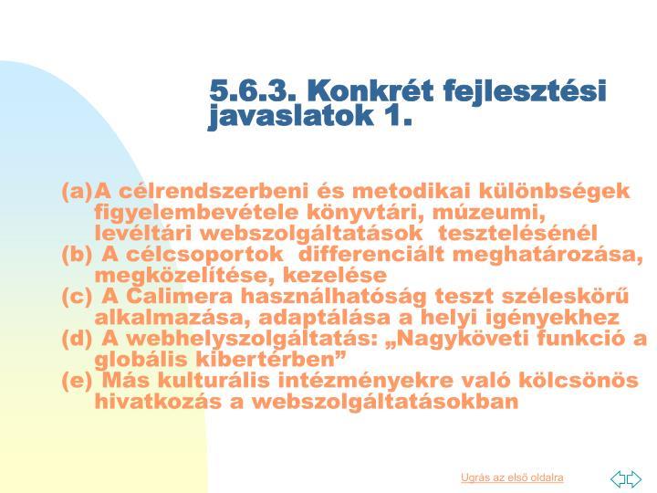 5.6.3. Konkrét fejlesztési javaslatok 1.