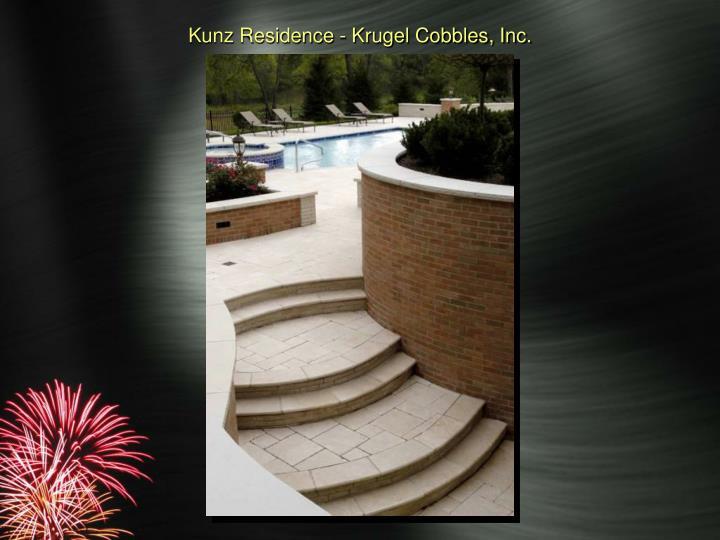 Kunz Residence - Krugel Cobbles, Inc.