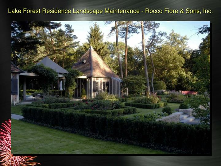 Lake Forest Residence Landscape Maintenance - Rocco Fiore & Sons, Inc.