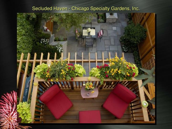 Secluded Haven - Chicago Specialty Gardens, Inc.