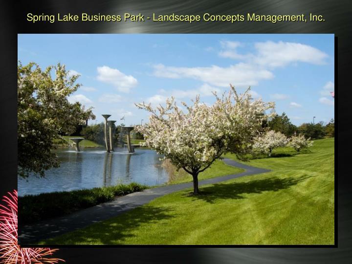 Spring lake business park landscape concepts management inc
