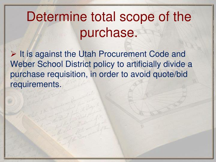 Determine total scope of the purchase