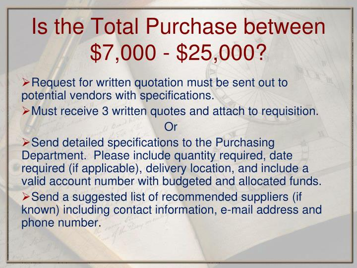 Request for written quotation must be sent out to potential vendors with specifications.