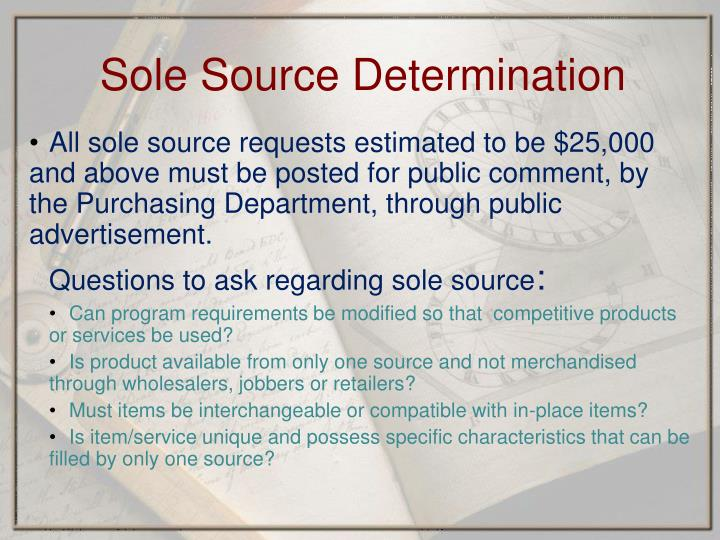 All sole source requests estimated to be $25,000 and above must be posted for public comment, by the Purchasing Department, through public advertisement.