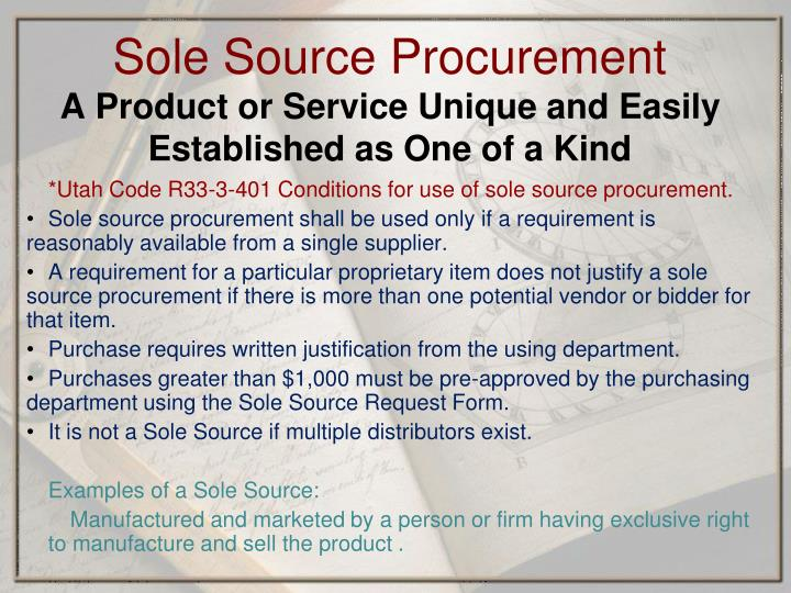 *Utah Code R33-3-401 Conditions for use of sole source procurement.