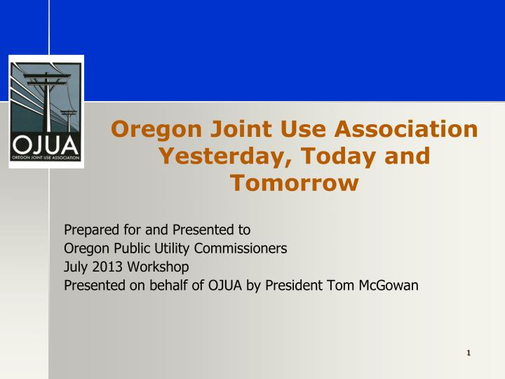 Oregon joint use association yesterday today and tomorrow