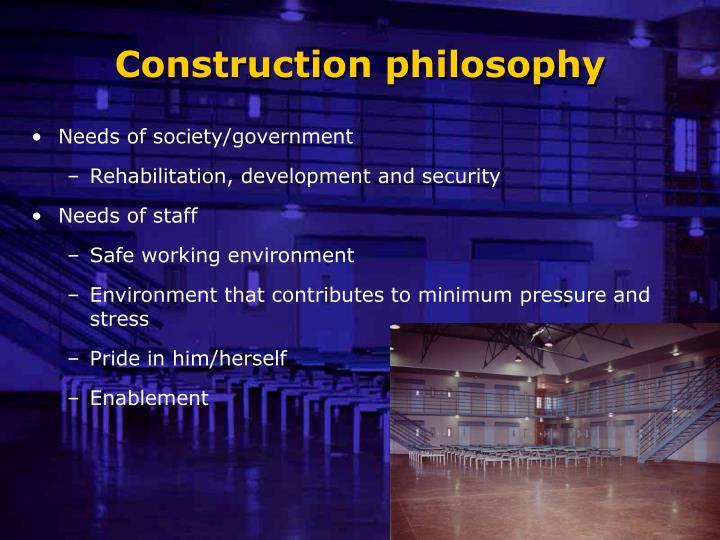 Construction philosophy