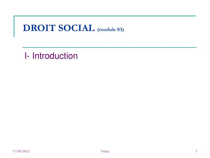 f52a46be0c8 PPT - DROIT SOCIAL (module 03) PowerPoint Presentation - ID 2987642